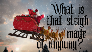 what-is-santa-sleigh-made-of