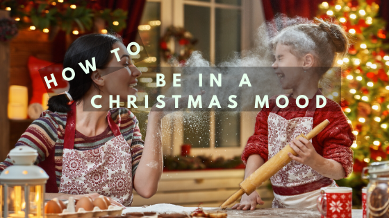 how to be in a christmas mood