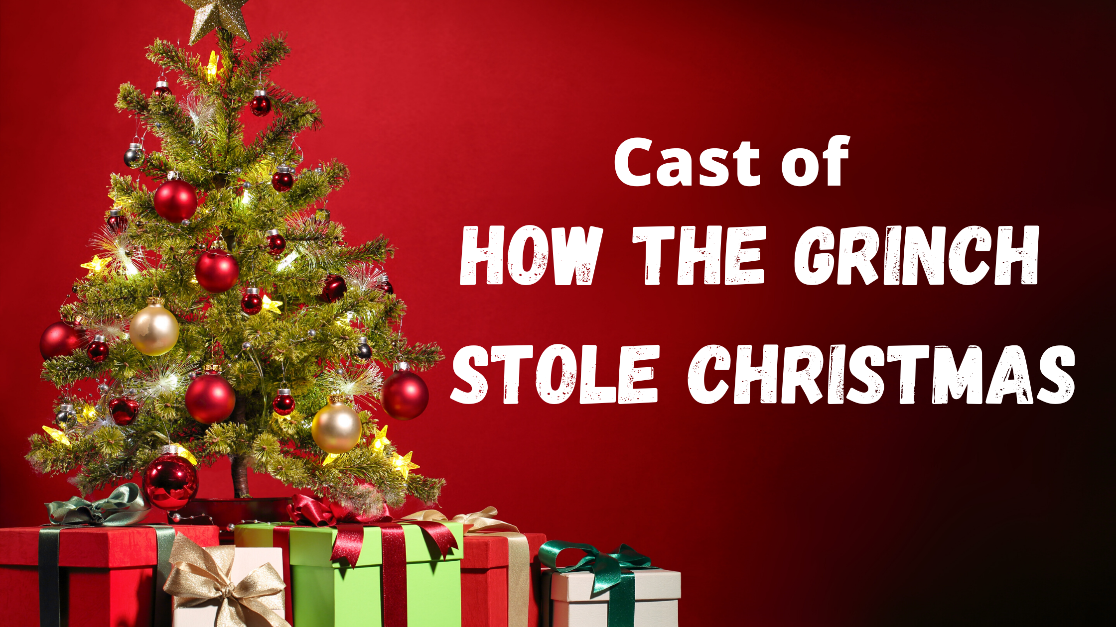 Cast of How the Grinch Stole Christmas